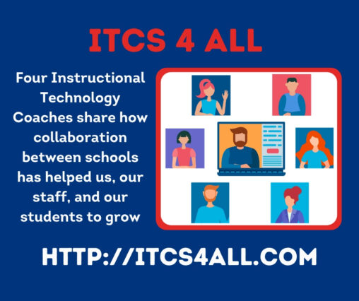 """Text reads, """"ITCs 4 ALL: Four Instructional Technology Coaches share how collaboration between schools has helped us, our staff, and our students to grow . http://itcs4all.com"""""""