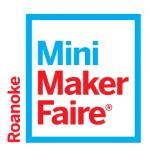 Roanoke Mini Maker Faire, April 22, 2018